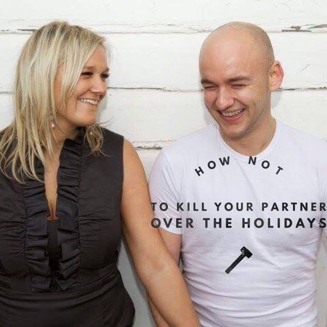 How not to kill your partner over the Christmas holidays